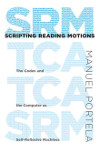 Scripting Reading Motions: The Codex and the Computer as Self-Reflexive Machines